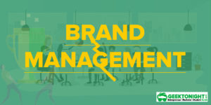 What is Brand Management | Importance, Definition, Challenges
