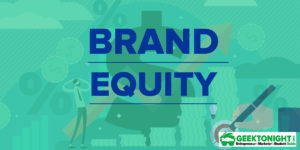 What is Brand Equity? Components, Importance, Examples