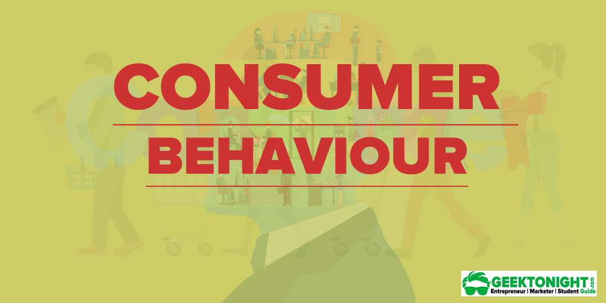 Consumer Behaviour – Classification, Importance, Stages