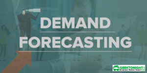 Demand Forecasting: Steps, Features, Techniques, Method