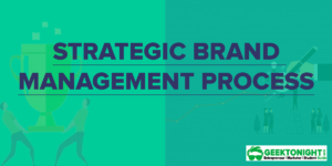 Read more about the article 4 Steps of Strategic Brand Management Process