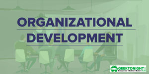 What is Organizational Development | Process, Meaning, Concept