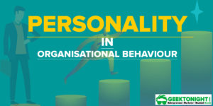 What is Personality? Definition, Determinants, Characteristics, Nature