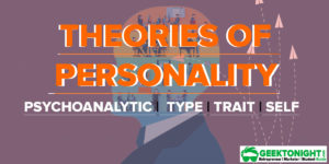 Theories of Personality | Psychoanalytic, Type, Trait, Self Theory