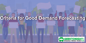 Read more about the article Criteria for Good Demand Forecasting