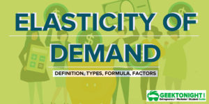 Elasticity of Demand | Definition, Types, Formula, Factors