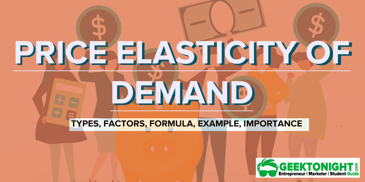 What Is Price Elasticity Of Demand Types Formula Example