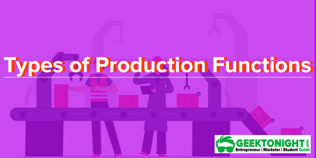 Types of Production Functions in Economics
