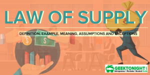 What is Law of Supply? Exceptions, Assumptions, Example