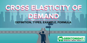 Read more about the article What is Cross Elasticity of Demand? Formula, Types, Example