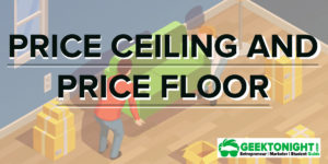 Price Ceiling and Price Floor | Definition, Example, Graph