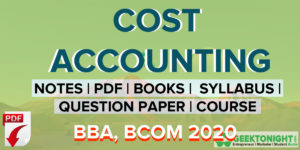Cost Accounting Notes | PDF, Syllabus, Book | BBA, BCOM 2021
