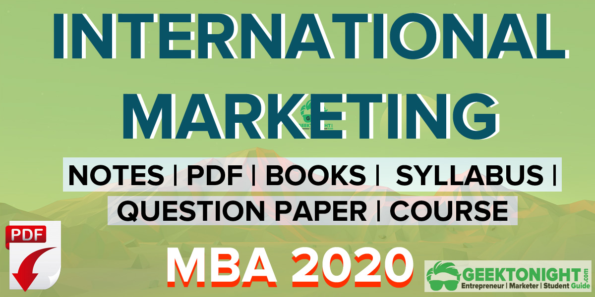 International Marketing Notes PDF | Syllabus, Book MBA 2020