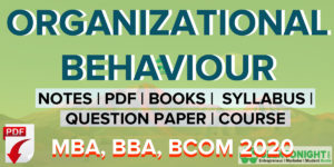 Organisational Behaviour Notes PDF | MBA, BBA, BCOM 2020