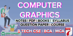 Computer Graphics Notes | PDF, Syllabus, Books | B Tech 2020