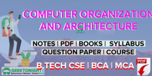 Computer Organization and Architecture Notes PDF | B Tech