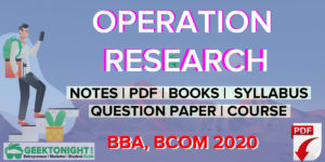 Operation Research Notes | PDF, Syllabus | MBA, B Tech 2021